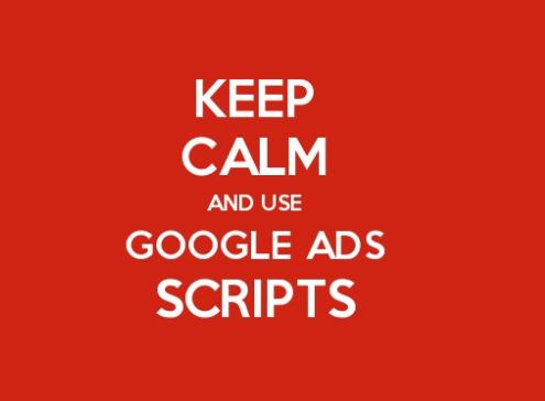 Keep calm and use Google Ads scripts