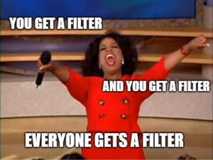 Everyone gets a filter